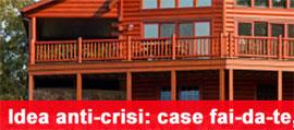 Case anticrisi180 case fai da te, la proposta anti crisi in chiave eco